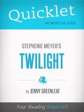Quicklet on Twilight by Stephanie Meyer (CliffNotes-like Book Summary), Jenny Greenleaf