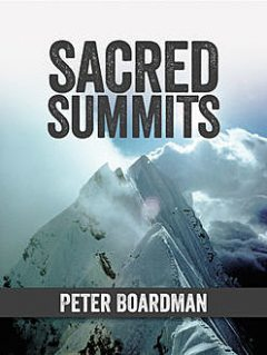 Sacred Summits, Chris Bonington, Peter Boardman