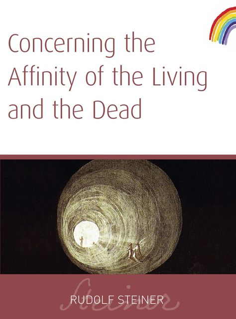 Concerning The Affinity of The Living And The Dead, Rudolf Steiner