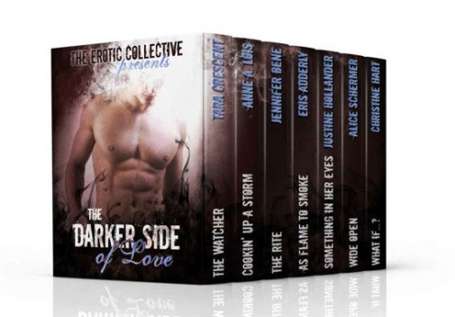 The Darker Side of Love (A Dark Erotica Boxed Set), Tara Crescent, Jennifer Bene, Alice Schermer, Anne A. Lois, Christine Hart, Eris Adderly, Justine Hollander