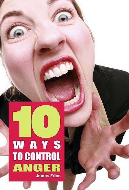 10 Ways to control anger, James Fries