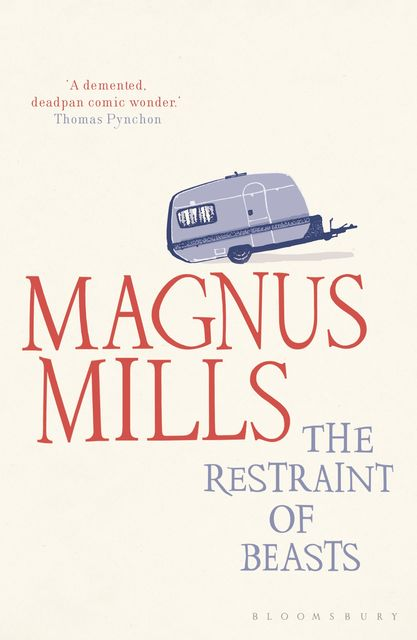 The Restraint of Beasts, Magnus Mills
