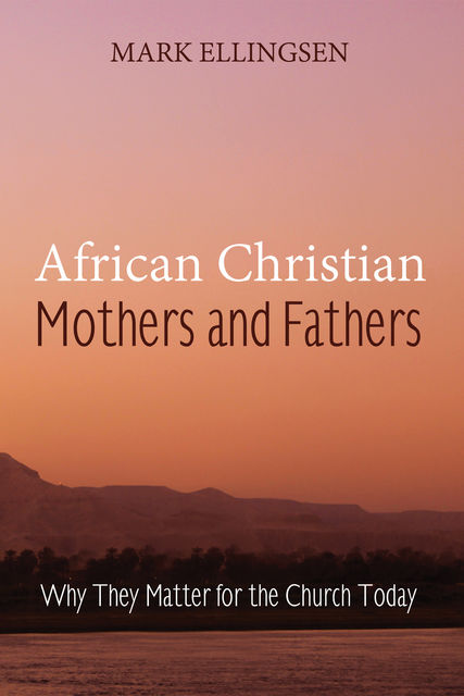 African Christian Mothers and Fathers, Mark Ellingsen