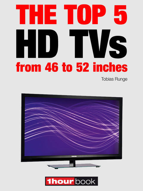 The top 5 HD TVs from 46 to 52 inches, Tobias Runge, Herbert Bisges