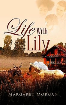 Life With Lily, Margaret Morgan