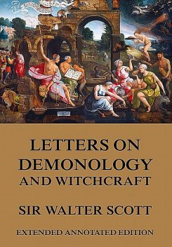 Letters on Demonology and Witchcraft, Walter Scott