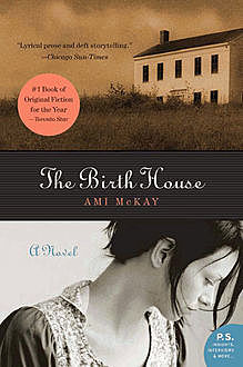 The Birth House, Ami McKay