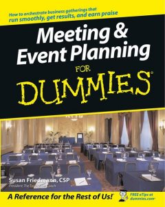 Meeting and Event Planning For Dummies, Susan Friedmann