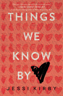 Things We Know by Heart, Jessi Kirby