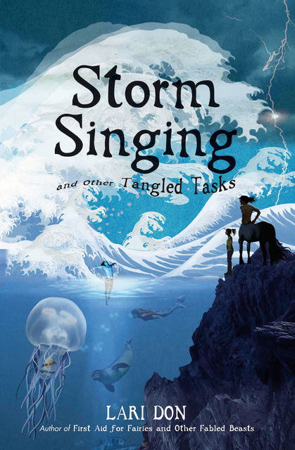 Storm Singing and other Tangled Tasks, Lari Don