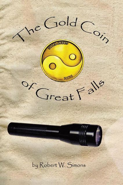 The Gold Coin of Great Falls, Robert W.Simons