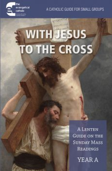 With Jesus to the Cross: Year A, The, Evangelical Catholic Ministry