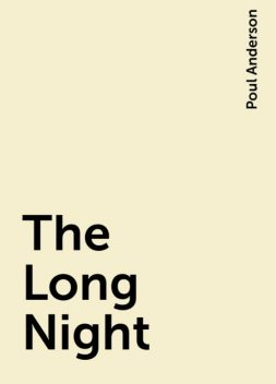 The Long Night, Poul Anderson