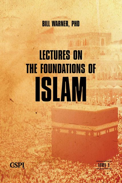 Lectures on the Foundations of Islam, Bill Warner