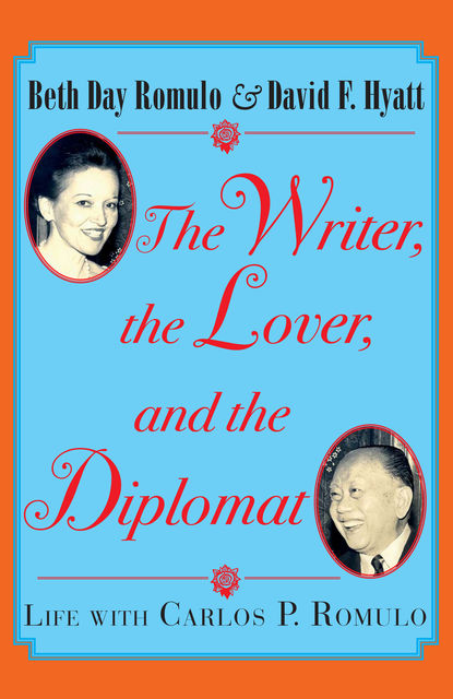 The Writer, the Lover and the Diplomat, Beth Day Romulo