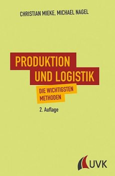 Produktion und Logistik, Michael Nagel, Christian Mieke