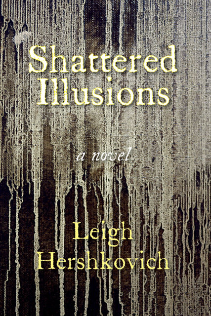 Shattered Illusions, Leigh Hershkovich