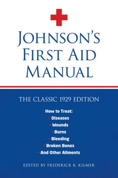 Johnson's First Aid Manual, Frederick Kilmer