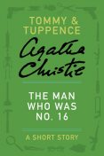 The Man Who Was No. 16, Agatha Christie