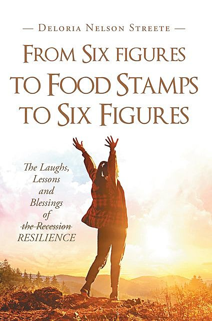 From Six figures to Food Stamps to Six Figures, Deloria Nelson Streete