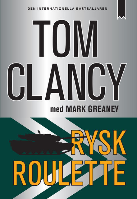Rysk roulette, Tom Clancy, Mark Greaney