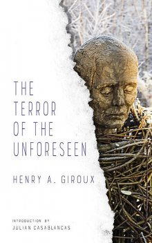 The Terror of the Unforeseen, Henry Giroux
