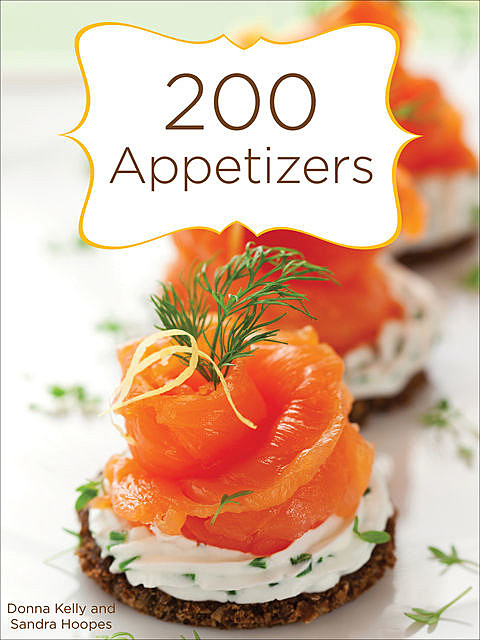 200 Appetizers, Donna Kelly, Sandra Hoopes