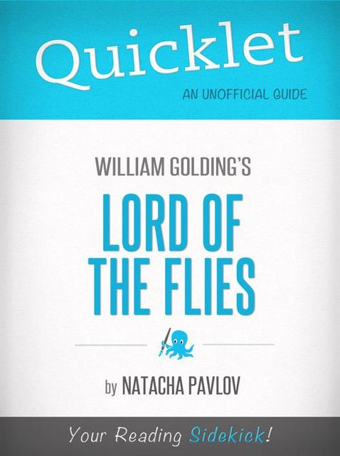 Quicklet on Lord of the Flies by William Golding, Natacha Pavlov