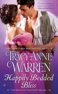 Happily Bedded Bliss: The Rakes of Cavendish Square, Tracy Anne Warren