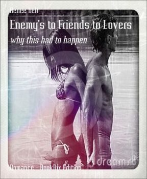 Enemy's to Friends to Lovers, Renee bell