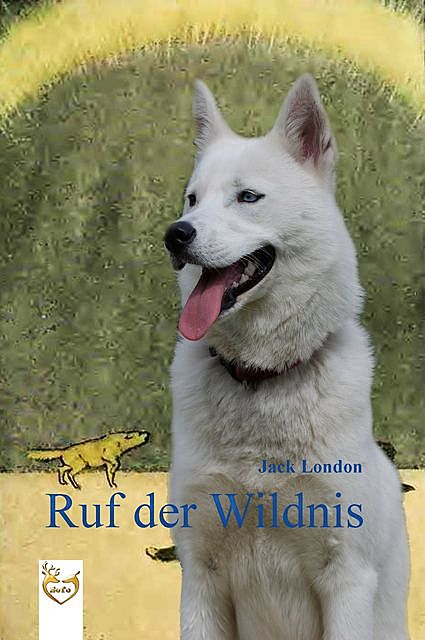 Ruf der Wildnis, Jack London