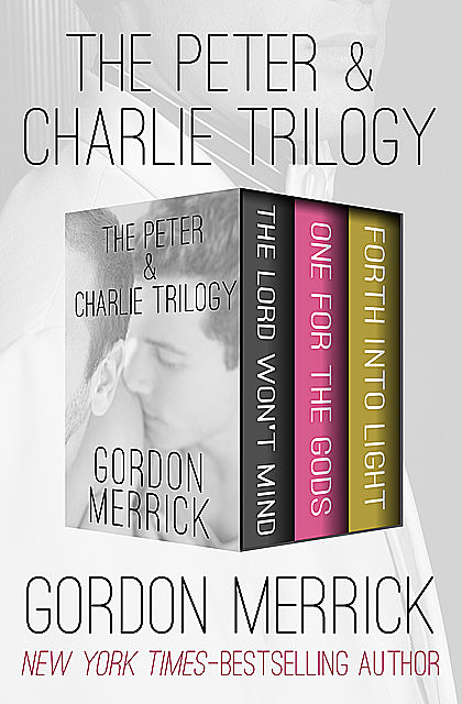 The Peter & Charlie Trilogy, Gordon Merrick