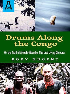 Drums Along the Congo, Rory Nugent