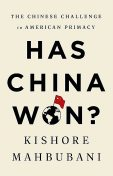 Has China Won, Kishore Mahbubani