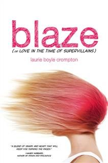 Blaze (or Love in the Time of Supervillains), Laurie Boyle Crompton