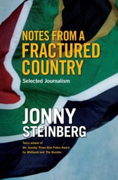 Notes From A Fractured Country, Jonny Steinberg