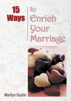 15 Ways to Enrich Your Marriage, Marilyn Gustin
