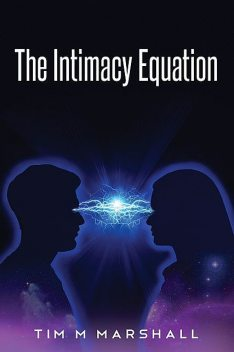 The Intimacy Equation, Tim Marshall