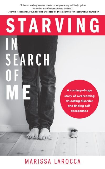 Starving In Search of Me, Marissa LaRocca