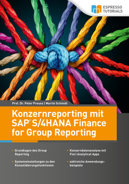 Konzernreporting mit SAP S/4HANA Finance for Group Reporting, Martin Schmidt, Peter Preuss