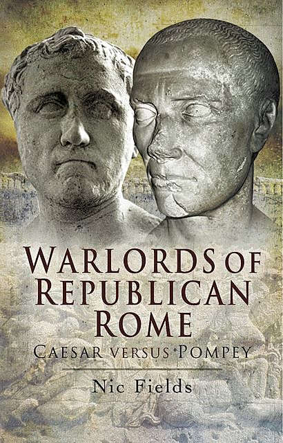 Warlords of Republican Rome, Nic Fields