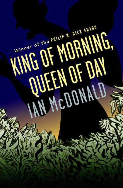 King of Morning, Queen of Day, Ian McDonald
