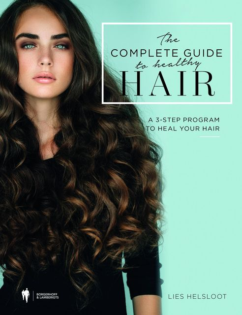 The complete guide to healthy hair, Lies Helsloot