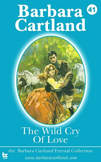 The Wild Cry of Love, Barbara Cartland