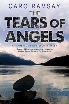 Tears of Angels, The, Caro Ramsay