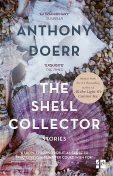 The Shell Collector, Anthony Doerr