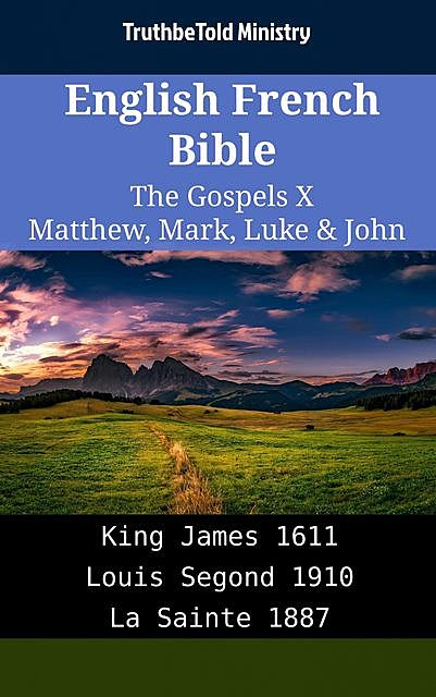 English French Bible – The Gospels X – Matthew, Mark, Luke & John, Truthbetold Ministry