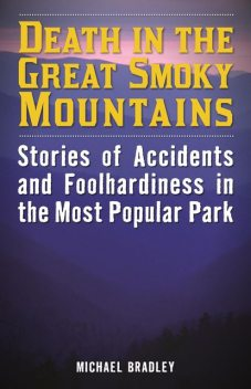 Death in the Great Smoky Mountains, Michael Bradley