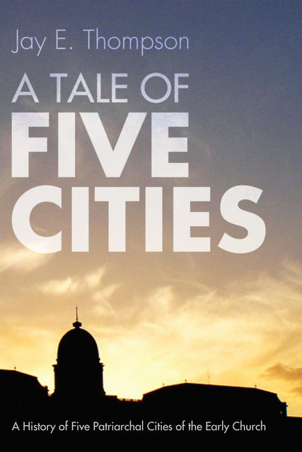 A Tale of Five Cities, Jay E. Thompson