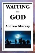 Waiting on God, Andrew Murray